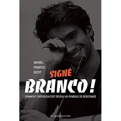 Signé Branco ! (DOCUMENTS)