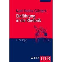 Einführung in die Rhetorik: Grundbegriffe - Geschichte - Rezeption