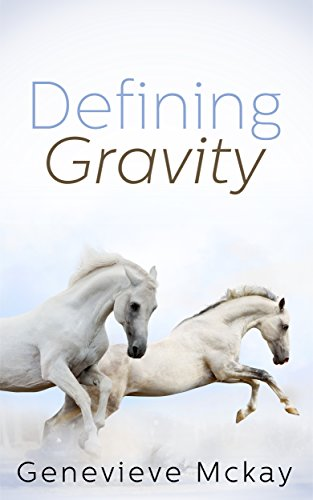 Defining Gravity (Defining Gravity Series Book 1) (English Edition) por Genevieve Mckay