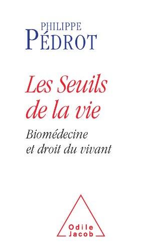 Seuils de la vie (Les) (SCIENCE HUM) par Philippe Pédrot