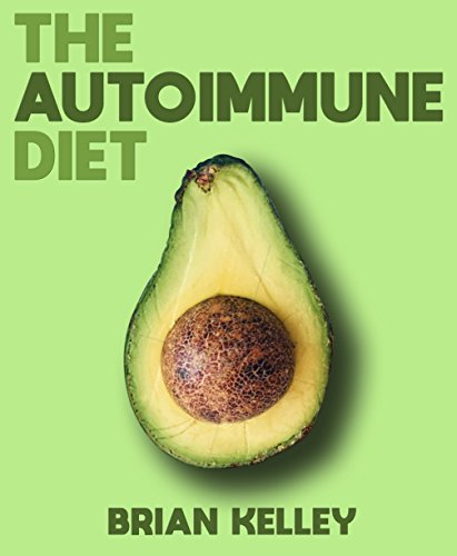 The Autoimmune Diet: A Life-Changing Diet for Those with Inflammatory Issues or Autoimmune Disease (Wellness, Autoimmune, Anti Inflammatory, Thyroid, Hashimoto's Book 1) (English Edition)