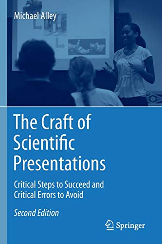 The Craft of Scientific Presentations: Critical Steps to Succeed and Critical Errors to Avoid por Michael Alley