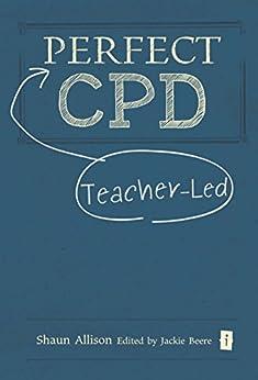 Perfect Teacher-Led CPD par [Allison, Shaun]