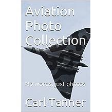 Aviation Photo Collection: A Photo Portfolio of Various Aircraft Types (English Edition)