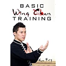 Basic Wing Chun Training: Wing Chun Kung Fu Training for Street Fighting and Self Defense (Self-Defense Book 4) (English Edition)