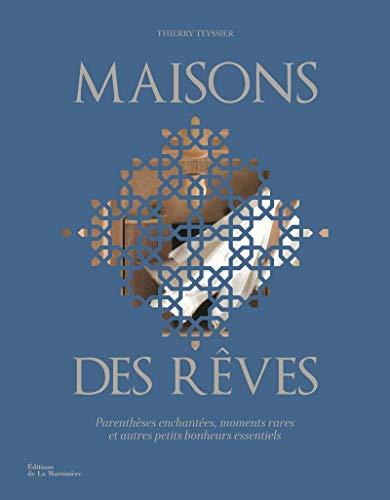 Maisons des Rêves. Parenthèses enchantées, moments par Thierry Teyssier, Veronique Durruty