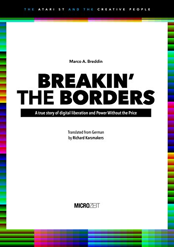 BREAKIN THE BORDERS: A true story of digital liberation and ...