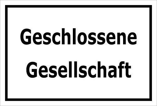 Schild Geschlossene Gesellschaft – 15x20cm, 30x20cm und 45x30cm – Bohrlöcher Aufkleber Hartschaum Aluverbund -S00148A