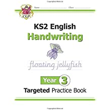 New KS2 English Targeted Practice Book: Handwriting - Year 3 (CGP KS2 English)