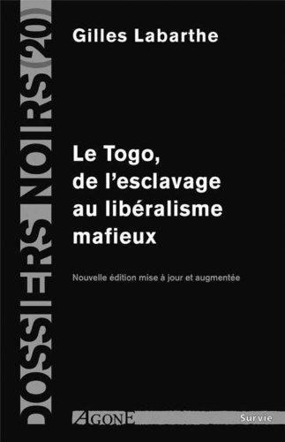 Le Togo : De l'esclavage au libéralisme mafieux