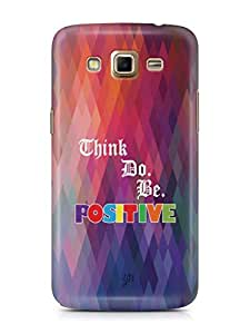 YuBingo Think. Do and Be Positive Mobile Case Back Cover for Samsung Galaxy Grand 2