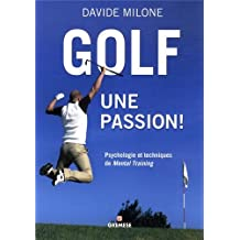 Golf, une passion ! : Psychologie et techniques de mental training