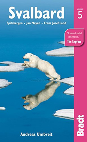 Svalbard (Spitsbergen): with Franz Josef Land and Jan Mayen (Bradt Travel Guides)
