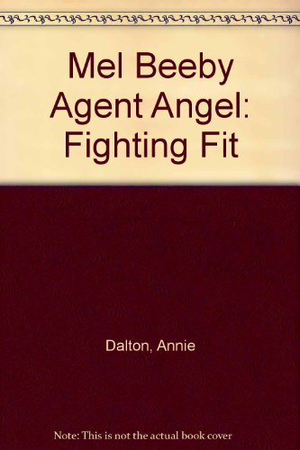 Agent angel : fighting fit