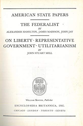 America state papers - The federalist - On liberty - Representative government - Utilitarism.