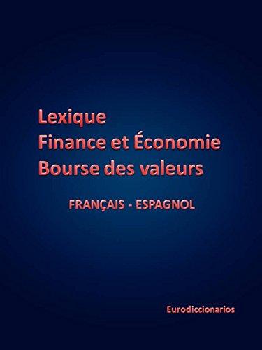 LEXIQUE FINANCE ET ÉCONOMIE ET BOURSE DES VALEURS