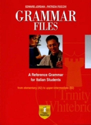 Grammar Files A Reference Grammar For Italian Students Con Espansione Online Per La Scuola Media