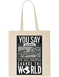 You Say You Want A Revolution T-Shirt Tote Bag