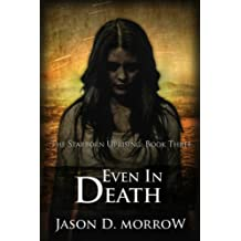 Even In Death (The Starborn Uprising Book 3)