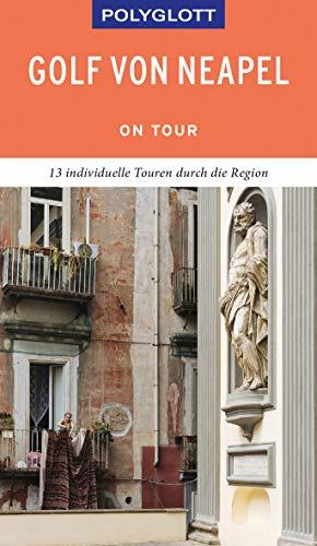 POLYGLOTT on tour Reiseführer Golf von Neapel: Individuelle Touren durch die Region