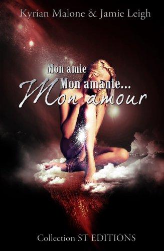 Mon Amie, mon Amante, mon Amour (Roman lesbien, livre lesbien) (French Edition)