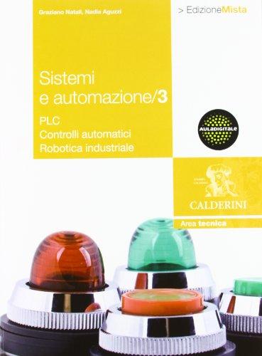Sistemi e automazione industriale. Per gli Ist. Tecnici industriali. Con espansione online: 3