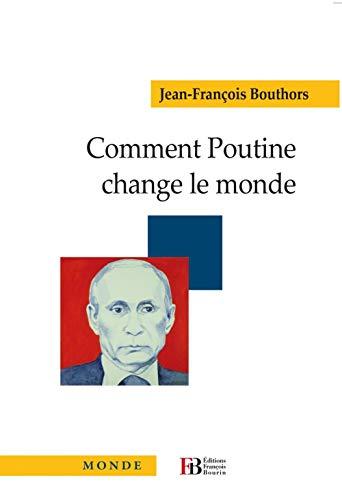 Comment Poutine change le monde
