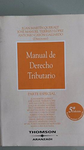 Manual derecho tributario - parte especial (5ª ed.) por Juan Y Otros Martin Queral