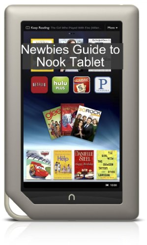 A Newbies Guide to NOOK Tablet: The Beginners Guide Doing ...