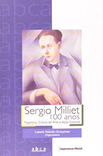 Sergio Milliet. 100 Anos (Em Portuguese do Brasil)