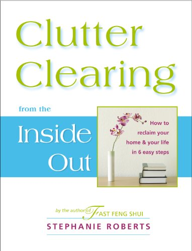 Clutter Clearing from the Inside Out (English Edition)