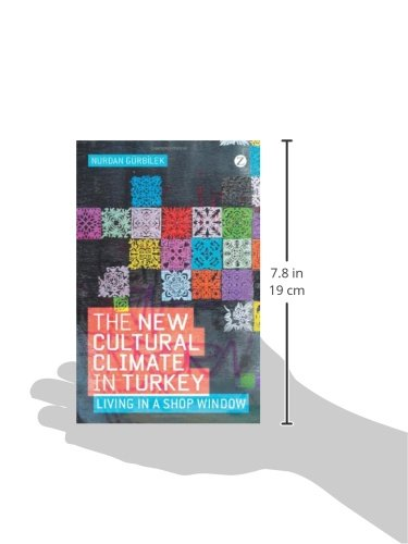 The New Cultural Climate in Turkey: Living in a Shop Window