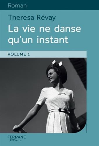 La vie ne danse qu'un instant / Theresa Révay | Révay, Thérésa (1965-....). Auteur