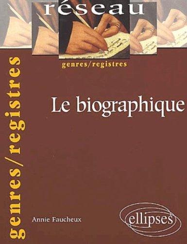 Le biographique par Annie Faucheux