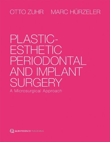 Plastic-Esthetic Periodontal and Implant Surgery: A Microsurgical Approach by Otto Zuhr (2012-07-01)