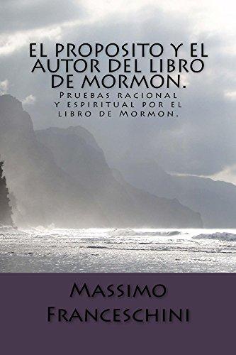 El proposito y el autor del libro de Mormon. por Massimo Franceschini
