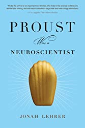 Proust Was a Neuroscientist Lehrer, Jonah ( Author ) Sep-01-2008 Paperback