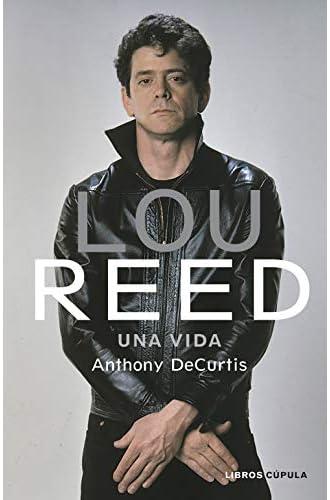 Lou Reed: Una vida