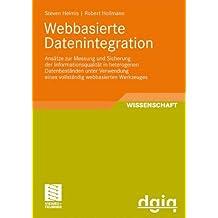Webbasierte Datenintegration: Ansätze zur Messung und Sicherung der Informationsqualität in heterogenen Datenbeständen unter Verwendung eines . . . ... Arbeiten zur Informationsqualität)