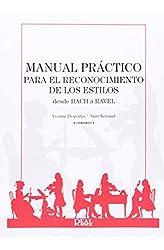 Descargar gratis Manual Práctico Para El Reconocimiento De Los Estilos Desde Bach A Ravel en .epub, .pdf o .mobi