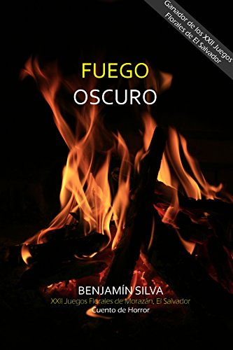 Fuego Oscuro: Ganador de los XXII Juegos florales de El Salvador
