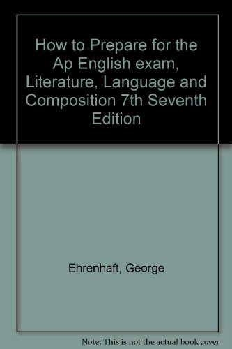 How to Prepare for the Ap English exam, Literature, Language and Composition 7th Seventh Edition