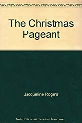 Christmas Pageant by Jacqueline Rogers (1989-11-01)