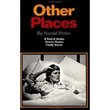Other Places: Three Plays: A Kind of Alaska; Victoria Station; Family Voices (Pinter, Harold) by Harold Pinter (1994-01-21)