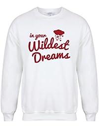 In Your Wildest Dreams - White - Unisex Fit Sweater - Fun Slogan Jumper
