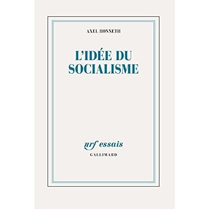 L'idée du socialisme. Un essai d'actualisation (NRF Essais)