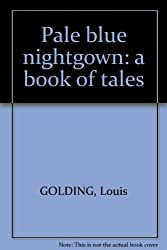 Pale blue nightgown: a book of tales