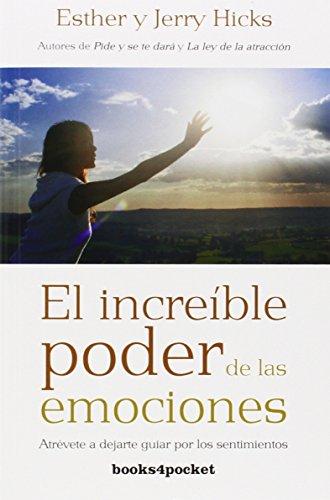 El increible poder de las emociones (Books4pocket) (Books4pocket crec. y salud) por Esther Hicks
