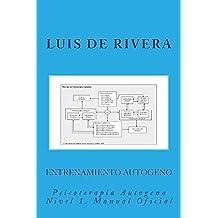 Entrenamiento Autogeno: Psicoterapia Autogena nivel 1 (Spanish Edition)