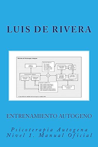 Entrenamiento Autogeno: Psicoterapia Autogena nivel 1 por Luis de Rivera